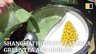 Shanghai hotpot features durian, green tea, and Oreo