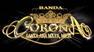 BANDA CORONA DE MICHOACAN-POPURRI DE SONES (2013)