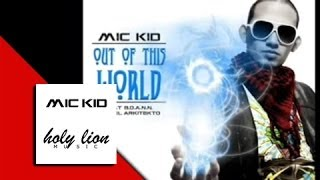 "MIC-KID ""OUT OF THIS WORLD - FUERA DE ESTE MUNDO"""
