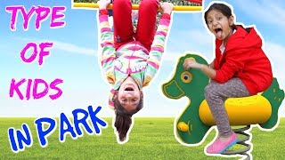 TYPES OF KIDS In PARK | MyMissAnand