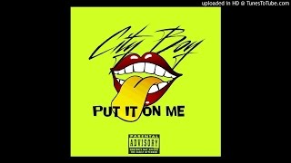 City Boy- Put It On Me