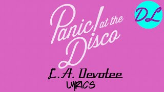 Panic! At The Disco - L.A. Devotee (VIDEO WITH LYRICS)