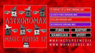 Astronomar & Wuki - How We Live [ Magic Potion EP | Main Course MCR-054 ]
