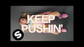 Tujamo ft. Inaya Day - Keep Pushin' (Official Music Video)