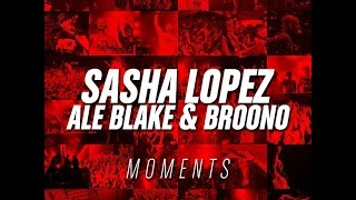 Sasha Lopez - Moments ft Ale Blake & Broono (Official Lyric Video)