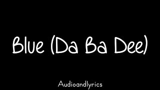 Hit The Electro Beat - Blue (Da Ba Dee) (Lyrics)