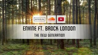 Envine Ft. Brock London - The New Generation