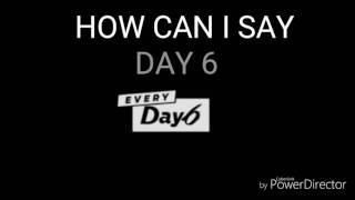 어떻게 말해 ( How Can I Say ) - DAY6  ルビ 日本語訳