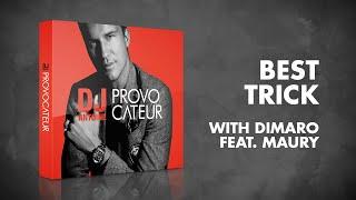 DJ Antoine & Dimaro feat. Maury – Best Trick (Dimaro Radio Edit)