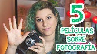 5 Películas sobre Fotografía