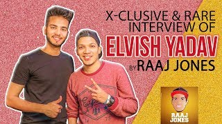 ELVISH YADAV - X- CLUSIVE & RARE INTERVIEW BY RAAJ JONES width=