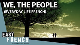 We, the people. (Everyday life French) | Super Easy French 38 width=