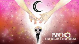 Becko - Lost Together, Lost Forever (Static Video #6)