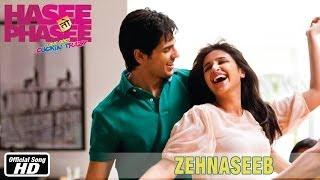 Zehnaseeb - Official Song - Hasee Toh Phasee - Parineeti Chopra & Sidharth Malhotra