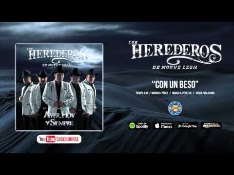 Con Un Beso de Los Herederos De Nuevo Leon Letra y Video