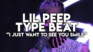 [FREE] Lil Peep Type Beat - I just want to see you smile [Prod. UnHuman]
