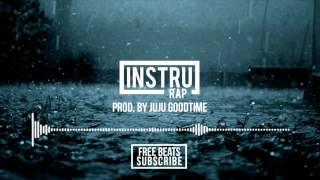 """MISTRAL""   Instrumental Rap TRISTE/MELANCOLIQUE/CONSCIENT - 2017   Prod. by JUJU GOODTIME"