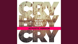 My Heart Is So Heavy (Acoustic Version)