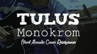Tulus - Monokrom (Cover Gitar Akustik Riadyawan)