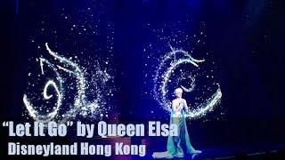 """LET IT GO"" by QUEEN ELSA Live - Disneyland Hong Kong pt.5"