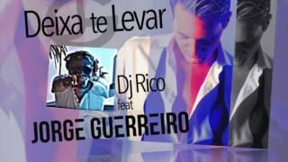 Jorge Guerreiro feat. DJ Rico - Deixa-te Levar