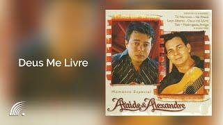Ataíde & Alexandre-  Deus Me Livre - Momento Especial - Oficial