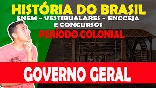 História do Brasil - Período Colonial (1530-1822) - Aula 2 - Governo Geral width=