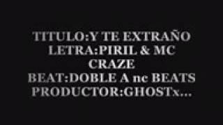 mc Craze-Y Te Extraño (ft Piril)