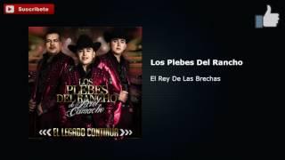 """Los Plebes Del Rancho-  El Rey De Las Brechas """"Epicenter"""""""