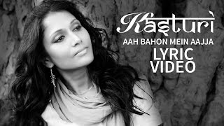 Kasturi - Aah Bahon Mein Aaja Song (Lyric Video)