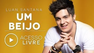 Luan Santana - Um beijo (Acesso Livre)