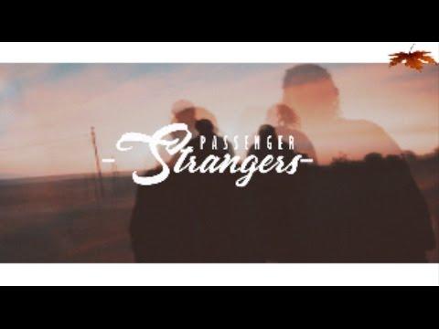 Strangers En Espanol de Passenger Letra y Video