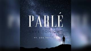 Parlé – Save Tonight ft. Zoe Phillips (Official Audio)