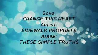 Change This Heart - Sidewalk Prophets