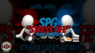 "SPG - ""Stress Life"" (Prod. By SPG) Official Audio"