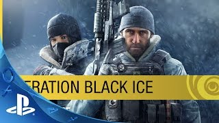 Tom Clancy's Rainbow Six Siege DLC - Operation Black Ice Trailer | P S4