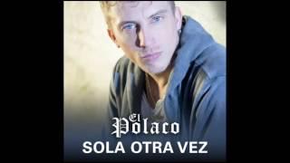 El Polaco - Sola Otra Vez (Version Cumbia)