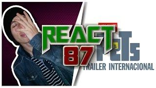 React 87 (Repost) - Pets (Trailer Internacional)