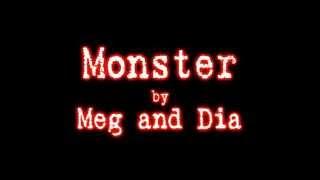 Monster - Meg and Dia (LYRICS) -