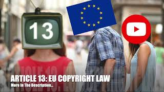 What is Article 13? The EU's copyright directive explained! (All In Description)