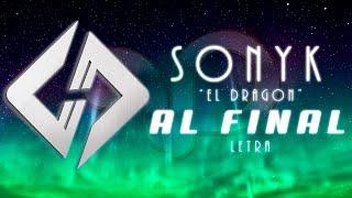 """Al Final - Sonyk """"El dragón""""  (Letra)"""