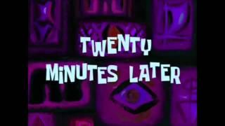 Spongebob - Twenty Minutes Later