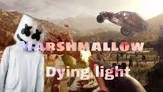 Dying Light Edit (I can fly) Marshmallow