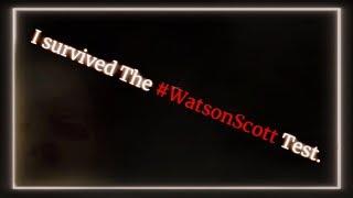 I Survived The Watson-Scott Test