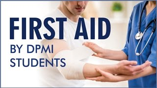 सीखिए First Aid for Emergency Situations by DPMI Students