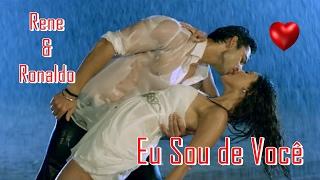 💕 Rene e Ronaldo 💕 Eu Sou de Você 💕