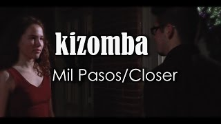 Kizomba - Mil Pasos/Closer