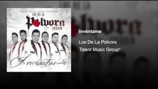 Los De La Polvora - Invéntame (ESTUDIO 2017)
