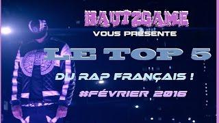 Le TOP 5 du Rap Français!!! #Février 2016