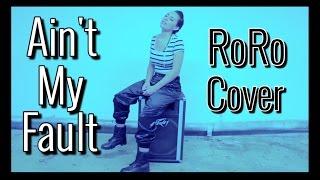 Zara Larsson - Ain't My Fault (RoRo Cover)